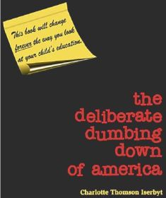 Deliberate Dumbing Down of America